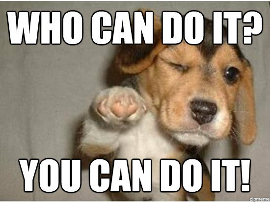 Do You Like 'You Can Do It Meme'? You Can Also Create Your Own ...